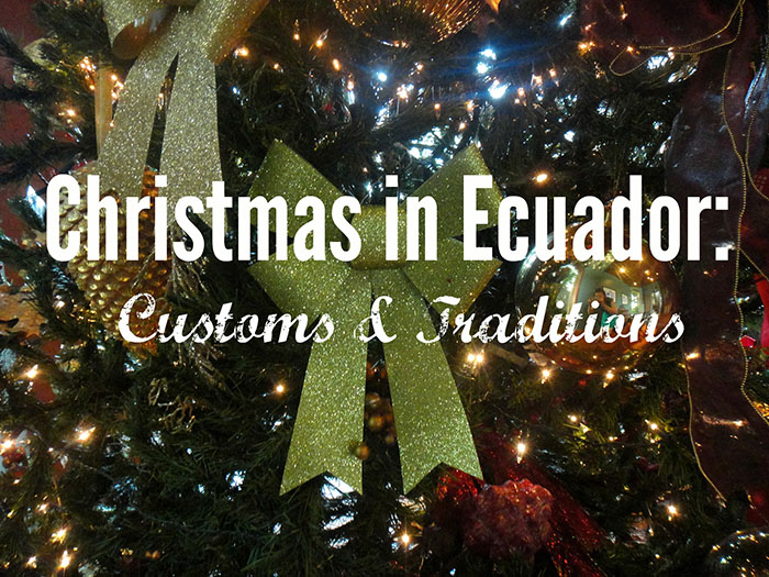 christmas in ecuador customs traditions - When Is Christmas Celebrated