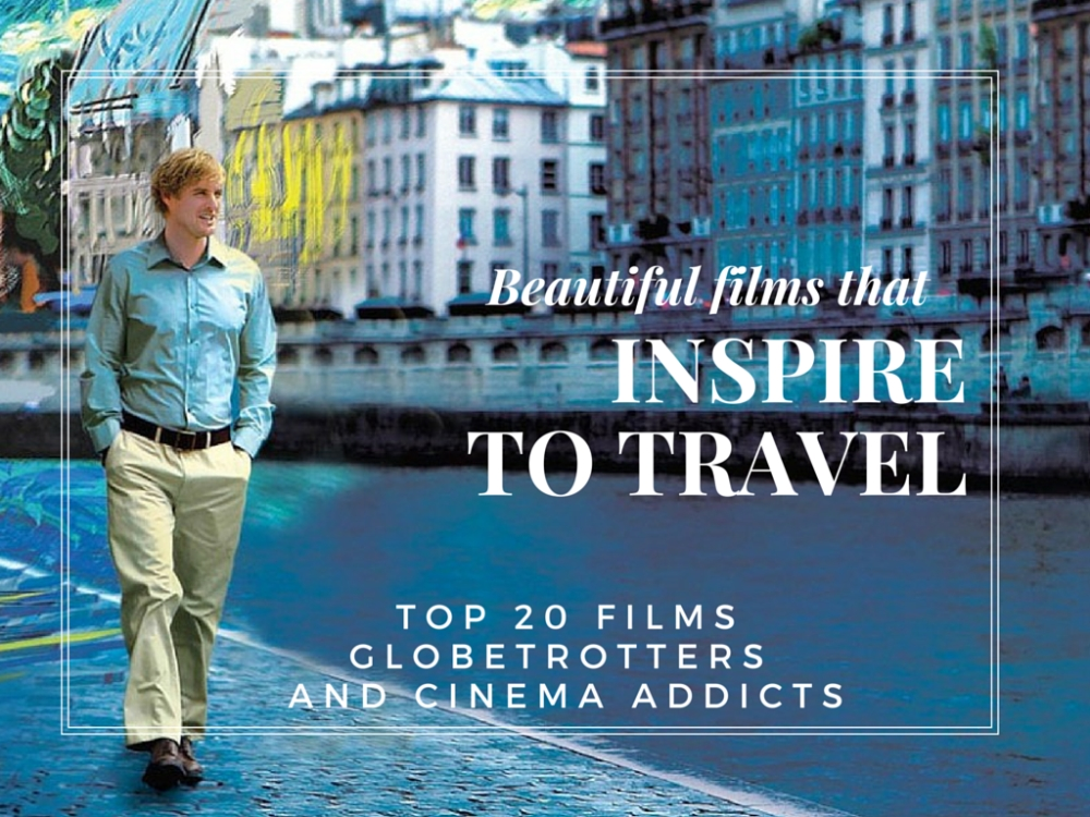 Globetrotters and travel addicts rejoice! Here's the ultimate list of 20 great movies that inspire to travel!