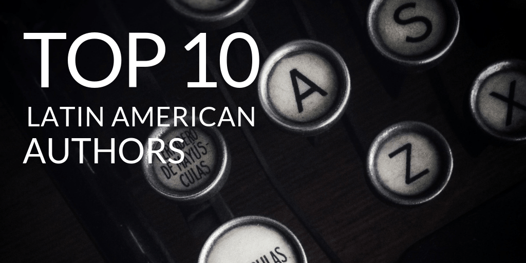 Top 10 Latin American Authors