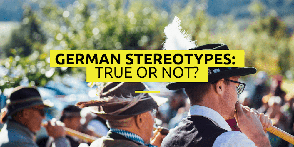 German stereotypes - true or false?