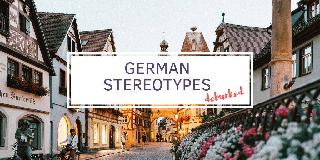 German stereotypes debunked