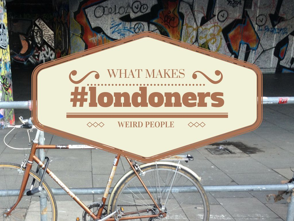 8 Odd Things About Londoners