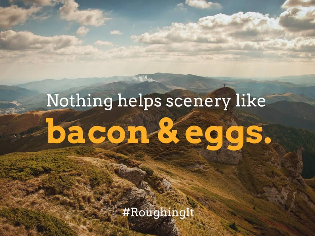 Nothing helps scenery like bacon & eggs. Travel quotes by Mark Twain.