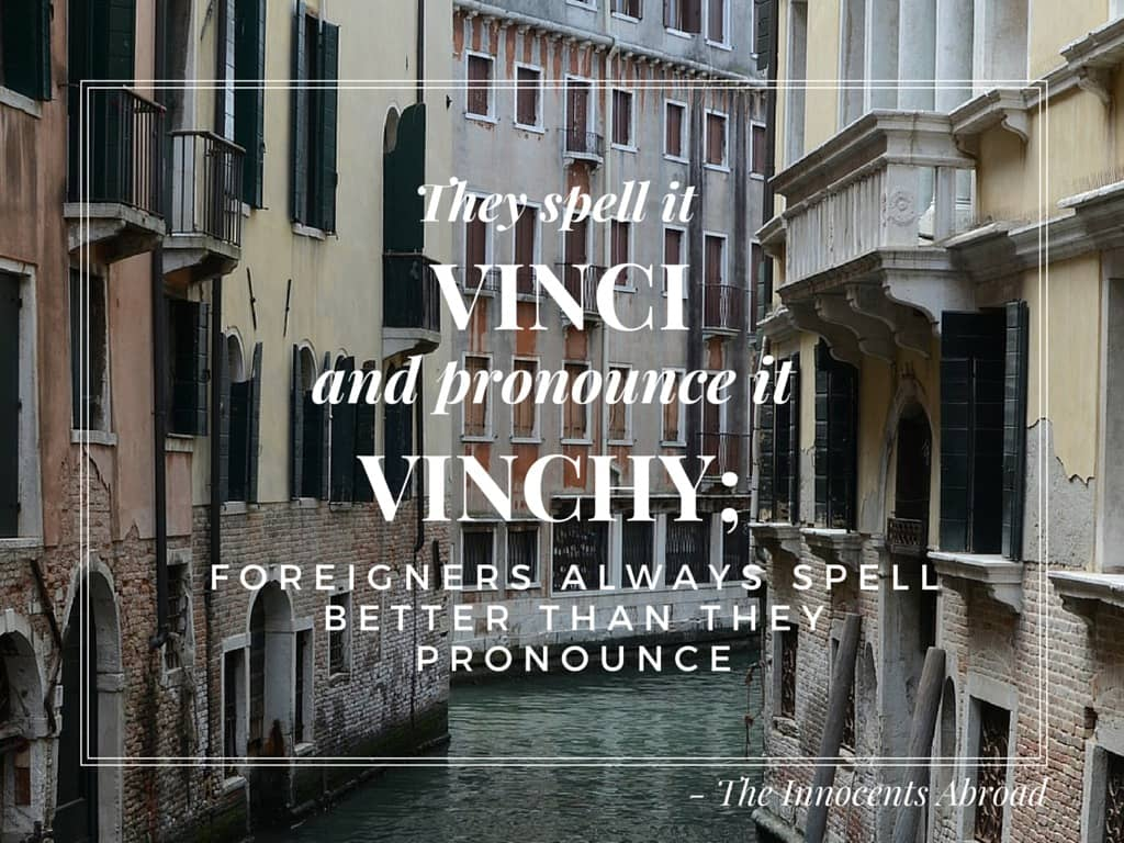 They spell it Vinci and pronounce it Vinchi; foreigners always spell better than they pronounce.