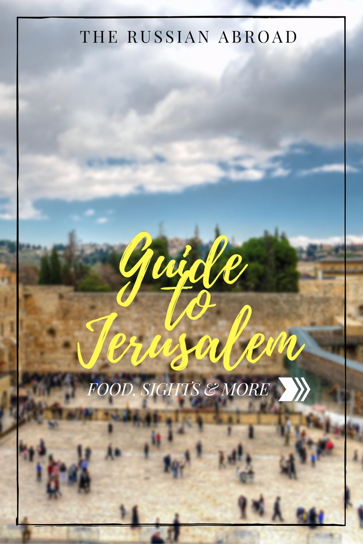 Guide to Jerusalem: What to do, eat and see in the holy city