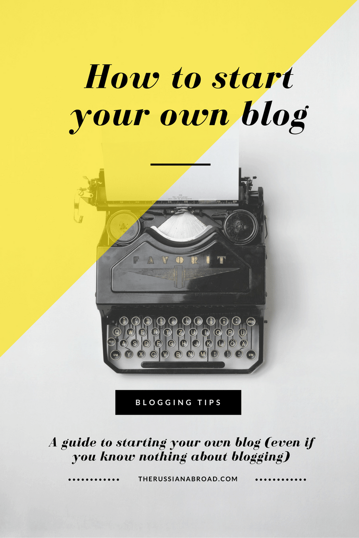 How to start your own blog: blogging tips from The Russian Abroad
